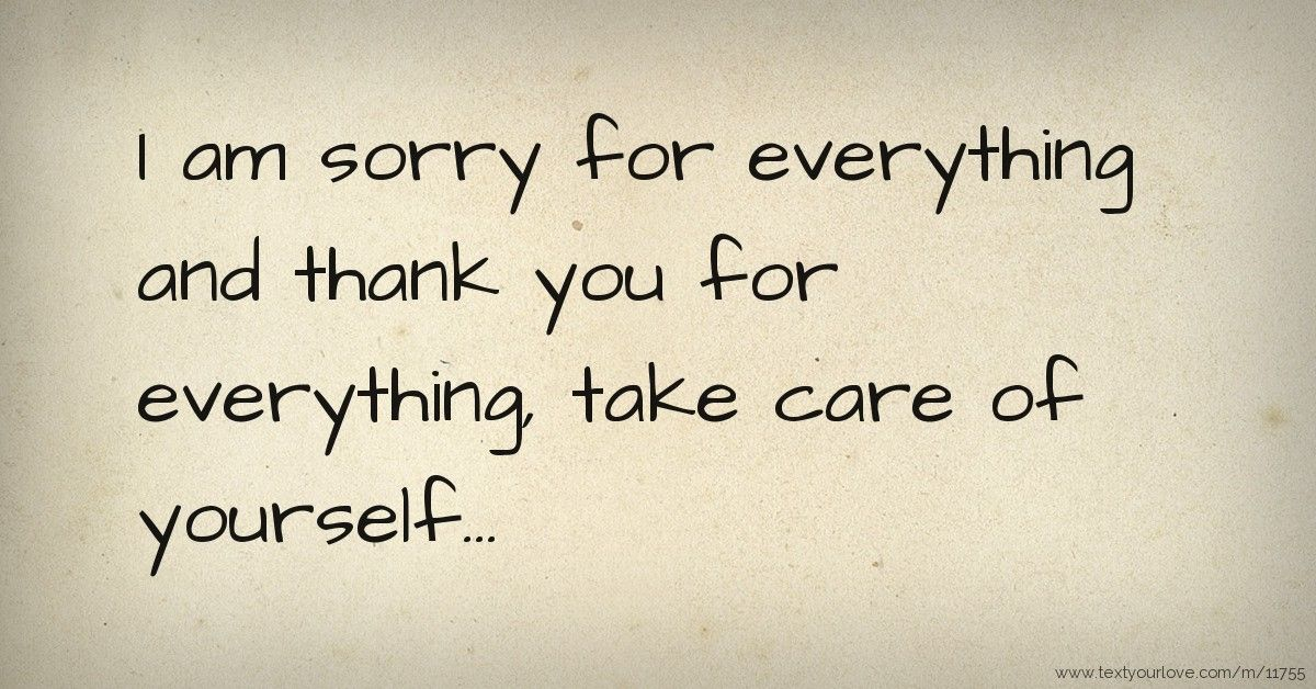 Pin By Safalta Manandhar On Thank You For Everything You Have Done Good And Bad Sorry For Everything Apologizing Quotes I Am Sorry Quotes