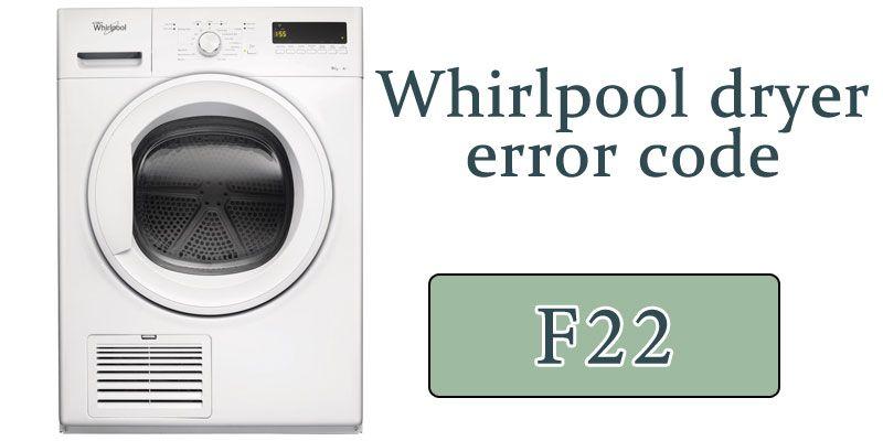 Whirlpool Cabrio Dryer Error Code F22 Whirlpool Dryer Error Code Refrigeration And Air Conditioning
