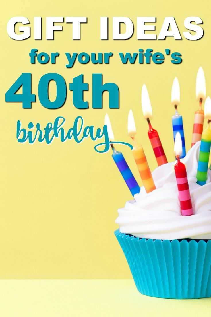 20 gift ideas for your wifes 40th birthday 40th