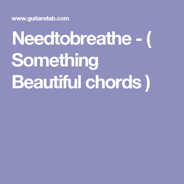Needtobreathe Something Beautiful Chords Ukulele
