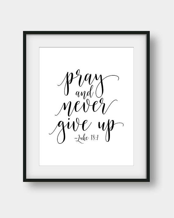 60% OFF Pray And Never Give Up, Luke 18:1, Bible Verse Print, Christian Printable Decor, Bible Verse Gift, Bible Quote, Scripture Art