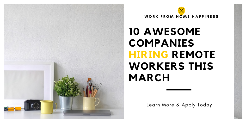10 Awesome Companies Hiring Remote Workers This March Companies
