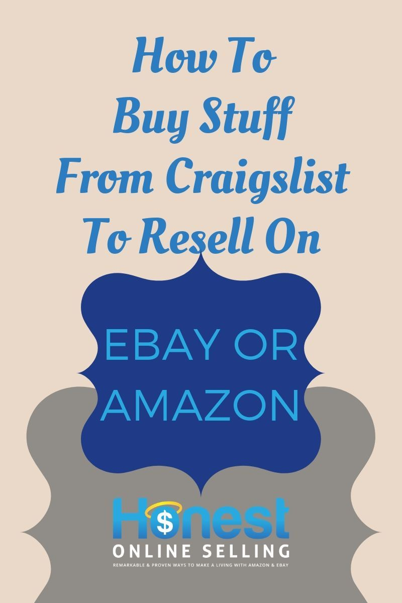 Source From Craigslist Sell On Amazon Or Ebay Make Money On