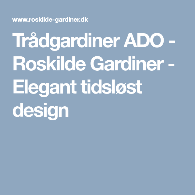 gardiner roskilde Trådgardiner ADO   Roskilde Gardiner   Elegant tidsløst design  gardiner roskilde