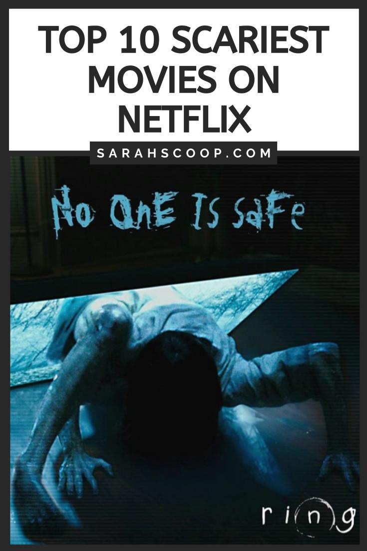 Top 10 Scariest Movies on Netflix Sarah Scoop in 2020