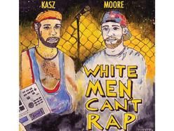 """""""White Men Can't Rap? You must be fuckin silly"""""""