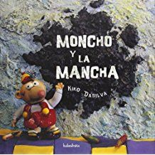 Moncho y la mancha (libros para soñar)