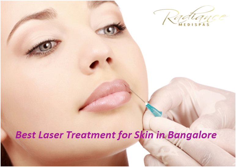 Best Laser Treatment For Skin In Bangalore Radiance Medispas Laser Skin Treatment Clinic In Bangalore We Dermal Fillers Facial Injections Facial Plastic