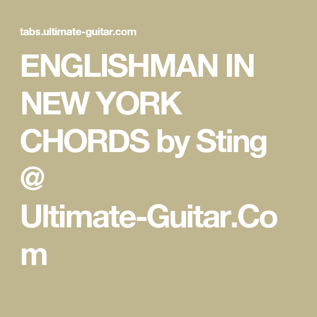 Englishman In New York Chords By Sting Ultimate Guitar