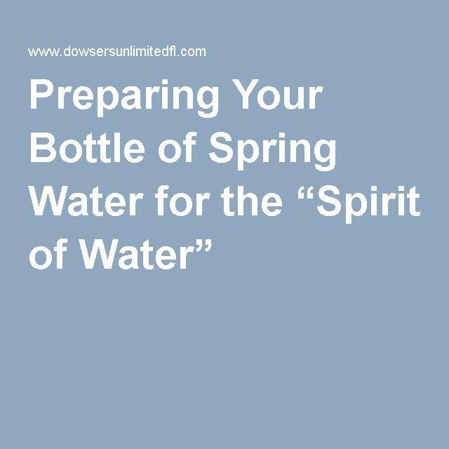 Preparing your bottle of spring water for the spirit of for Preparing for spring