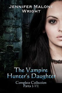 Spotlight and review: The Vampire Hunter's Daughter: Complete Collection (The Vampire Hunter's Daughter #1-6) by Jennifer Malone Wright - click to win $100 Amazon Gift Card