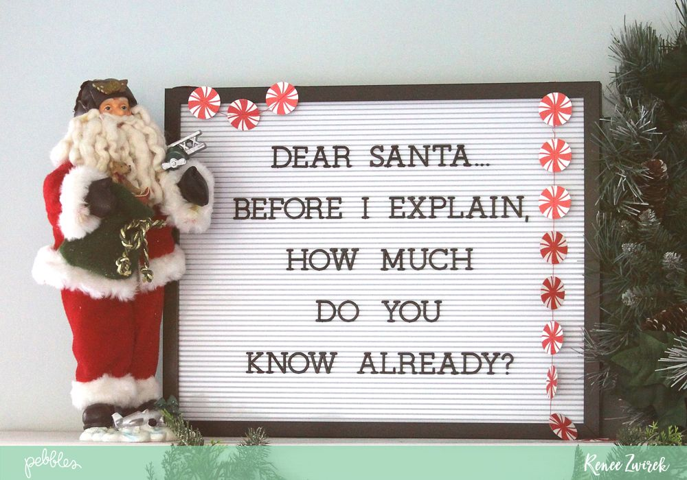 Dear Santa Letter Board Idea By Reneezwirek For Pebblesinc Using Dcwvinc Dear Santa Letter Santa Letter Dear Santa