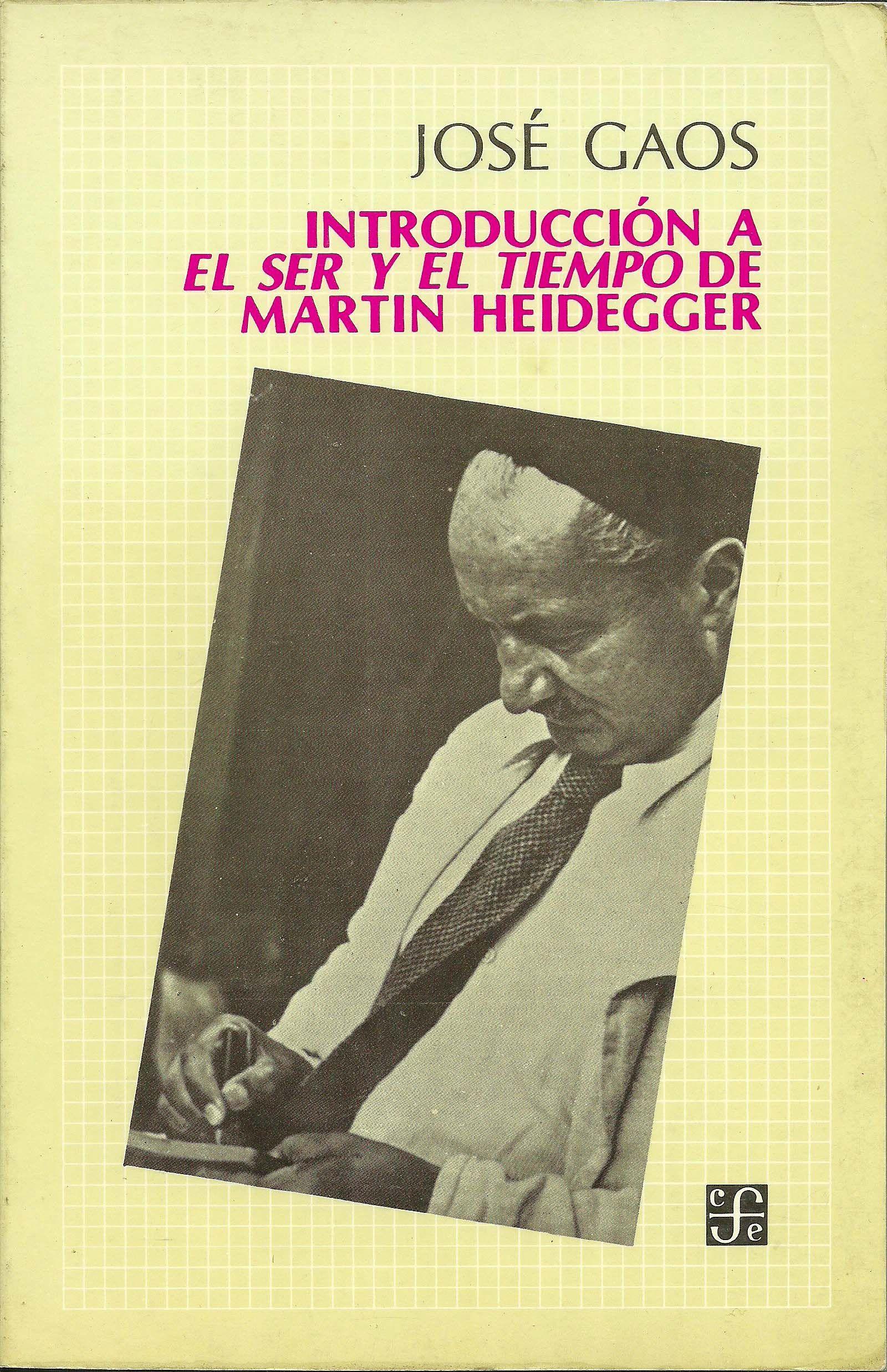 Introduccion A El Ser Y El Tiempo De Martin Heidegger De Jose
