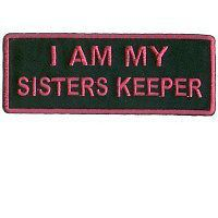 I Am My Sisters Keeper Patch My Sisters Keeper Sisters Love My