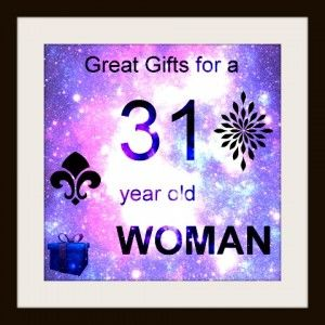 31 Year Old Woman Gifts