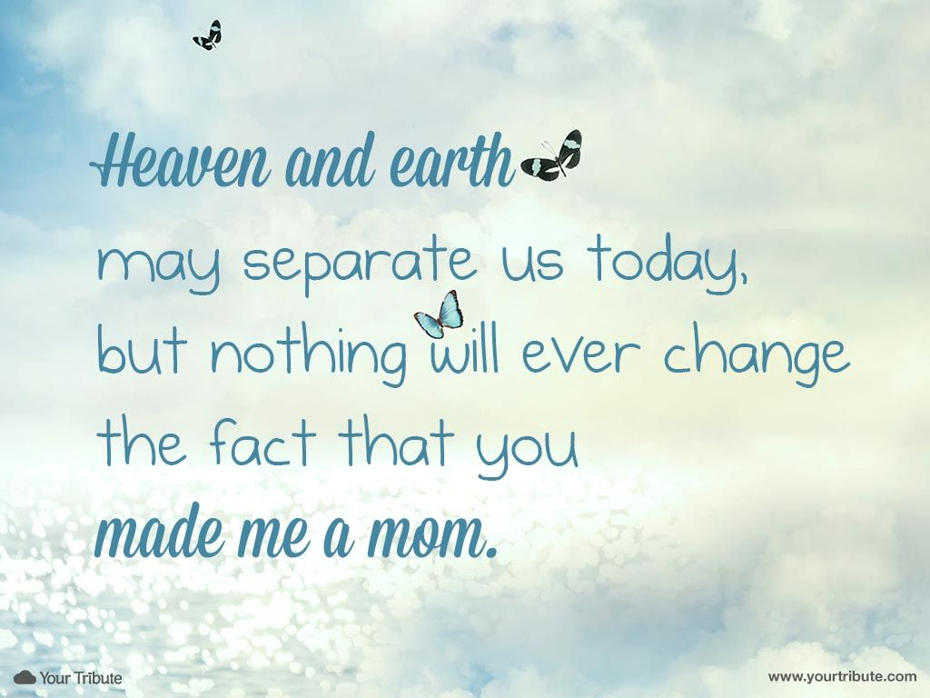 Quote Heaven And Earth May Separate Us Today But Nothing Will