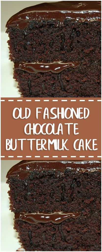 Old Fashioned Chocolate Buttermilk Cake Old Fashioned Chocolate Buttermilk Cake Unsweetened Chocolate Dessert Recipes Chocolate Desserts