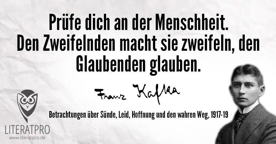 Franz Kafka Zitat Prufe Dich An Der Menschheit Den