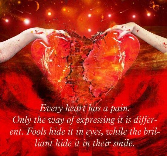 Every heart has a pain