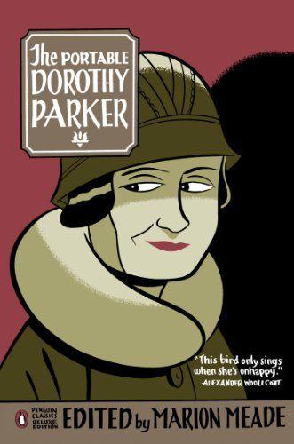 The Portable Dorothy Parker: (Penguin Classics Deluxe Edition) von Dorothy Parker http://www.amazon.de/dp/0143039539/ref=cm_sw_r_pi_dp_2q7xub1FW50XK