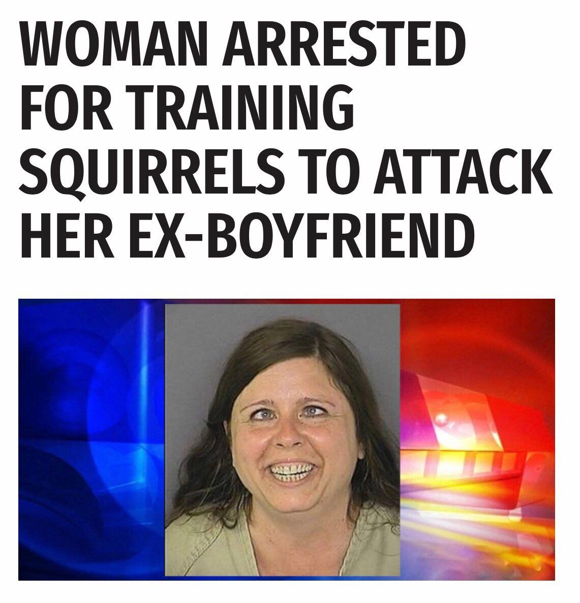To woman trains attack squirrels Fake News: