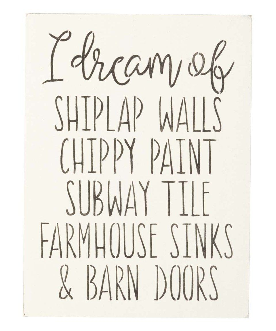 Another great find on #zulily! \'I Dream of Shiplap Walls\' Indoor ...