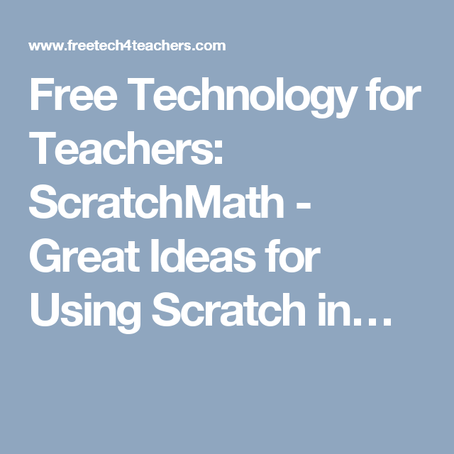 Free Technology for Teachers: ScratchMath - Great Ideas for Using ...