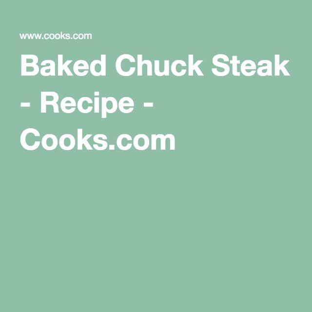 Baked Chuck Steak - Recipe - Cooks.com