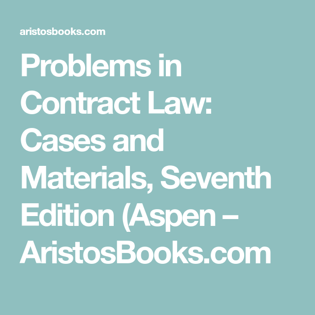 Problems In Contract Law Cases And Materials Seventh Edition