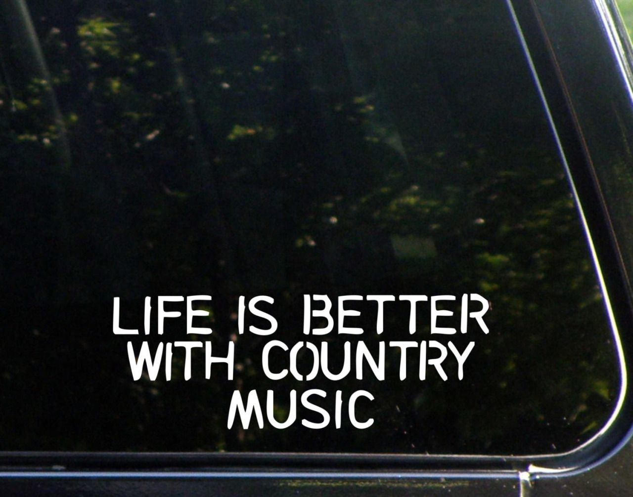 Zoeclaudia Words To Live By Pinterest Country Music - Country custom vinyl decals for trucks