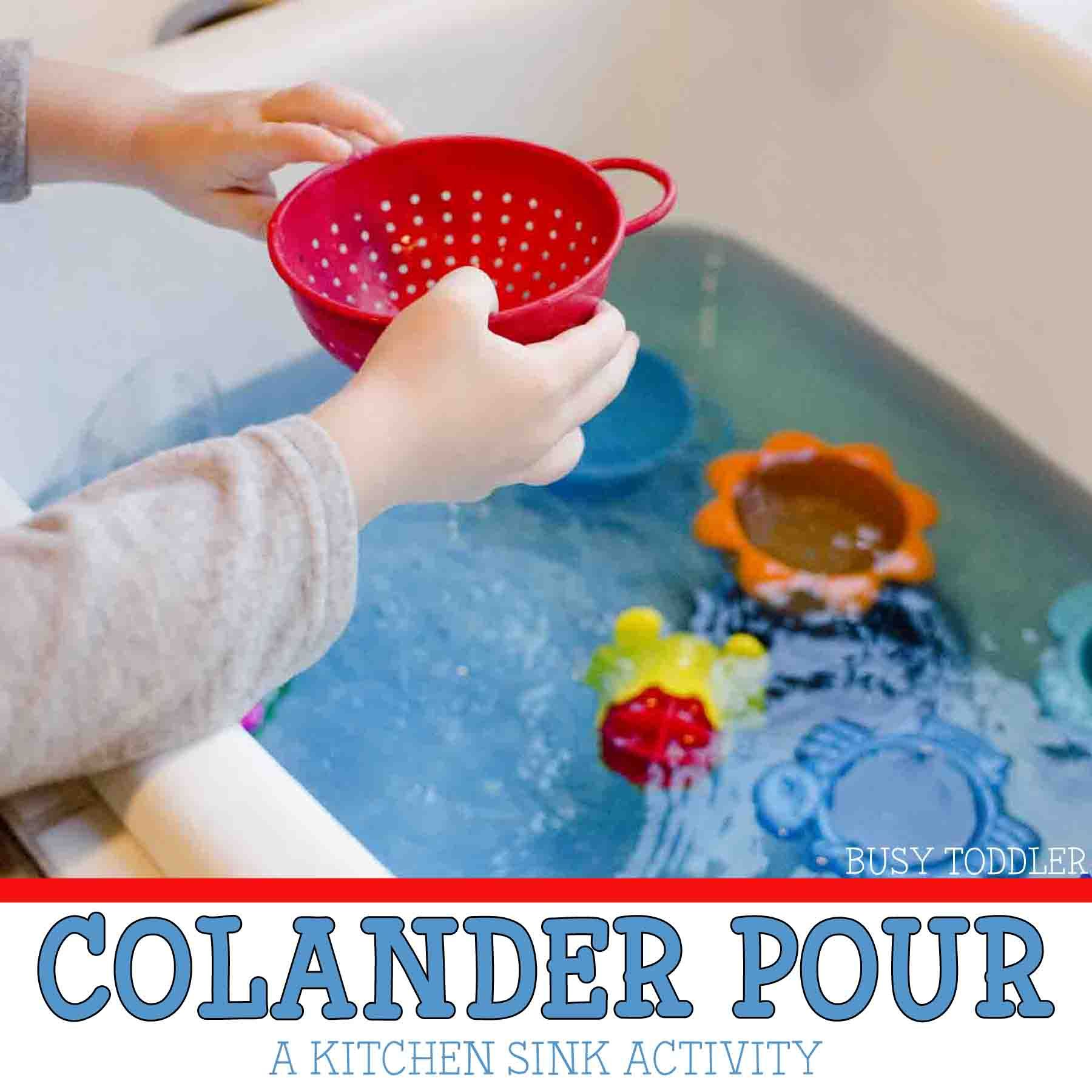 Colander Pour in the Kitchen Sink | Activities, Busy bags and Fun ...