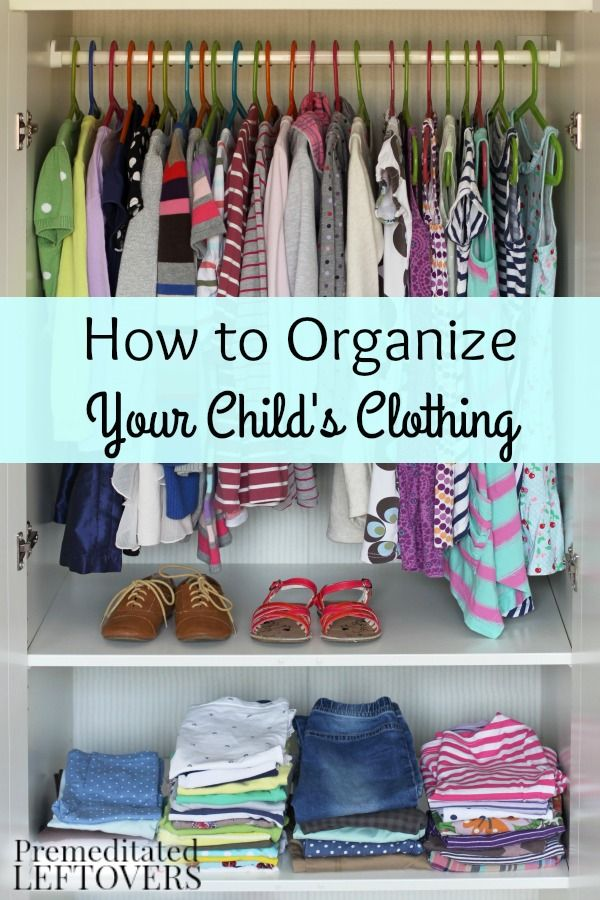 How To Organize Your Child S Clothing Kids Clothes Organization