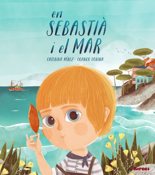 Pérez, Caterina. EN SEBASTIÀ I EL MAR. Kireei, 2016.