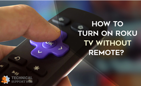 How To Turn On Roku Tv Without A Remote Roku Remote Turn Ons