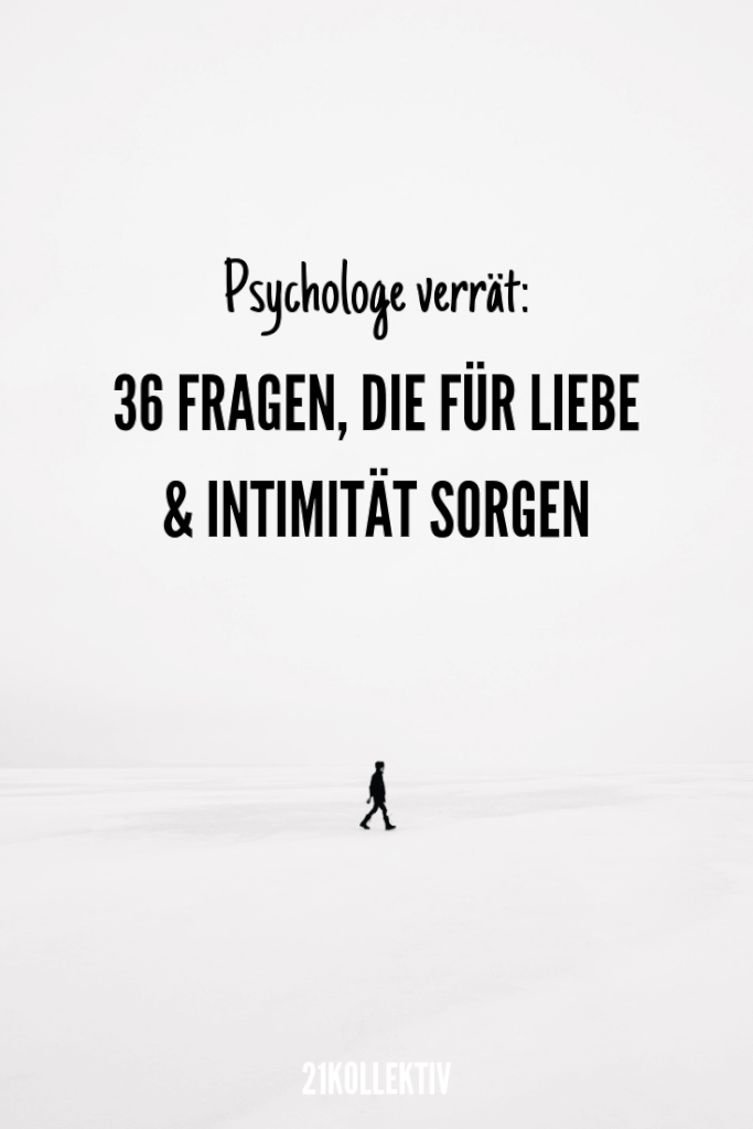 36 Fragen, die für Liebe sorgen Now discover the 36 questions that provide love and intimacy - withi