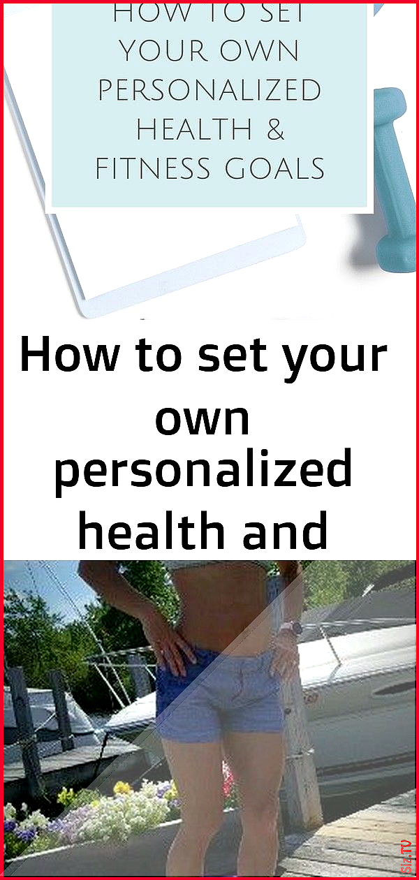 How to set your own personalized health and fitness goals 1 How to set your own personalized health...