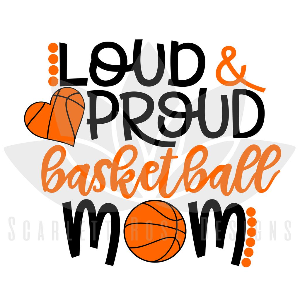 Loud and Proud Basketball Mom SVG Basketball mom