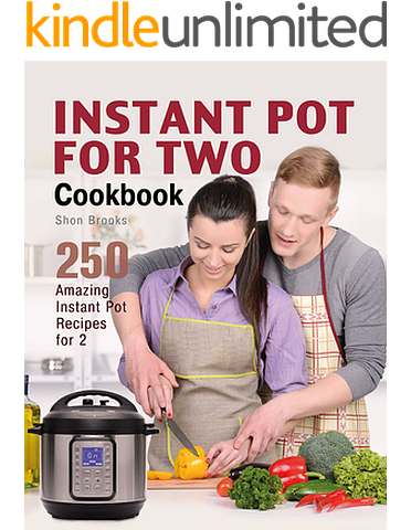 Instant Pot For Two Cookbook 250 Amazing Instant Pot Recipes For 2 Instant Pot Cookbook Instant Pot Recipes Pot Recipes