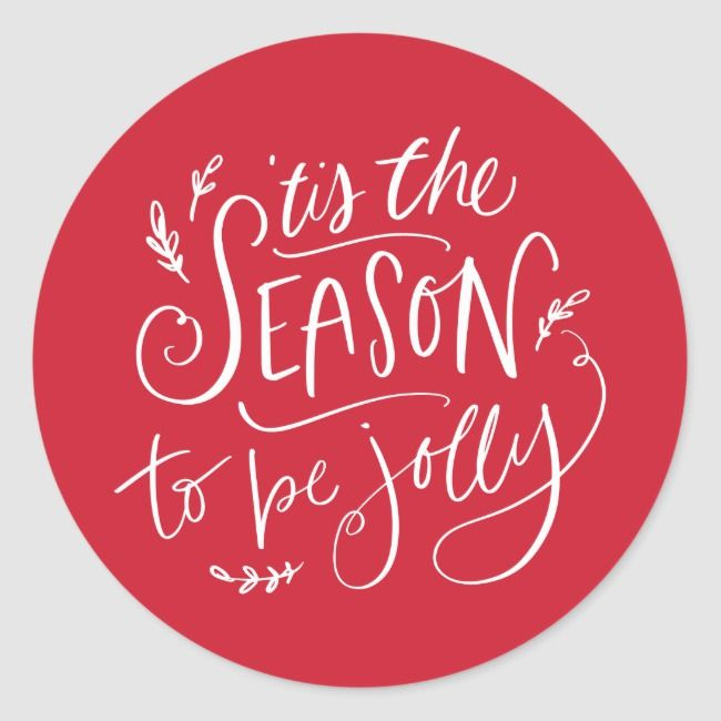 'Tis The Season to be Jolly Typography Red Classic Round Sticker |  'Tis The Season to be Jolly Typography Red Classic Round Sticker