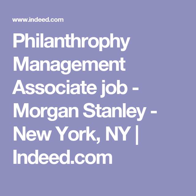 Philanthrophy Management Associate job - Morgan Stanley - New York