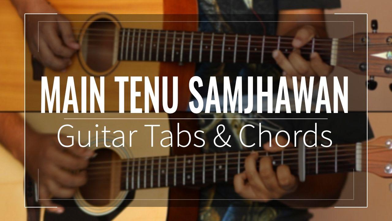 Main Tenu Samjhawan Guitar Tabs Lead Chords Lessontutorial