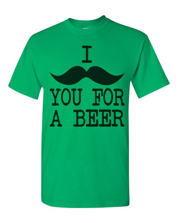 Funny St. Patrick s Day Shirt Mens   Womens Green - I Moustache You For A  Beer 1a711e4ab6