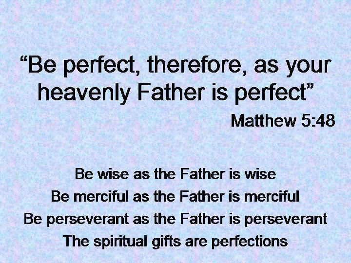 Be perfect inspirational quotes pinterest wisdom and spiritual gifts and perfections negle Image collections
