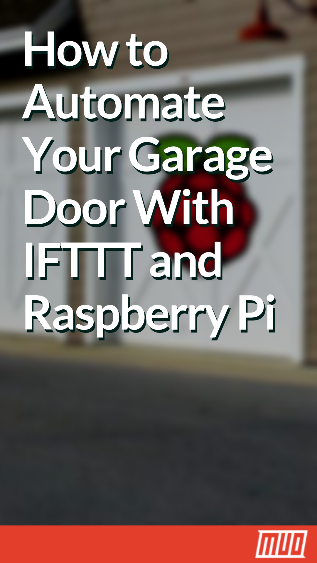 How to Automate Your Garage Door With IFTTT and Raspberry Pi in 2019