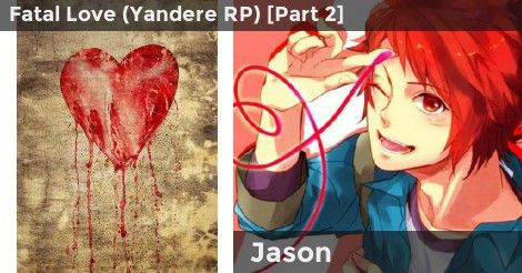 Fatal Love (Yandere RP) [Part 2] | Yandere quiz/my results