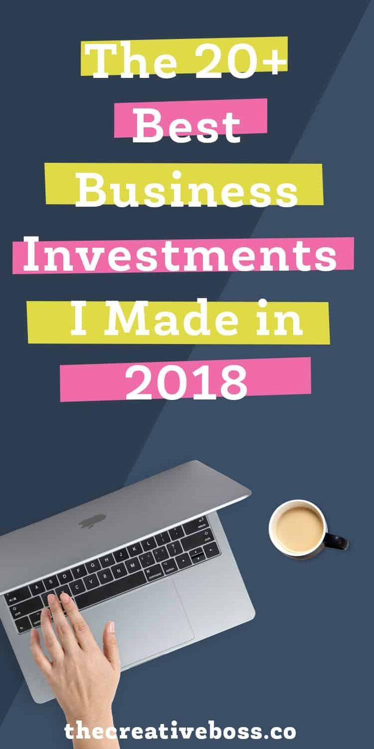 The 20+ Best Business Investments I Made in 2018