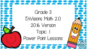Grade 3 Envisions Math 2 0 Version 2016 Topic 1 Power Point Lessons Envision Math Math Math Workshop