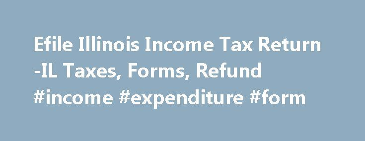 Efile Illinois Income Tax Return-IL Taxes, Forms, Refund #income - federal tax form