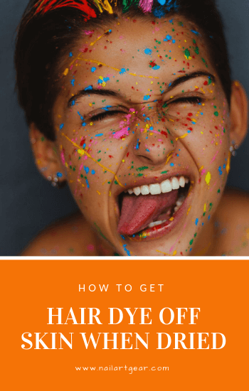 11 Easy Ways On How To Get Hair Dye Off Skin When Dried Dyed Hair Hair Dye Removal How To Dye Hair At Home
