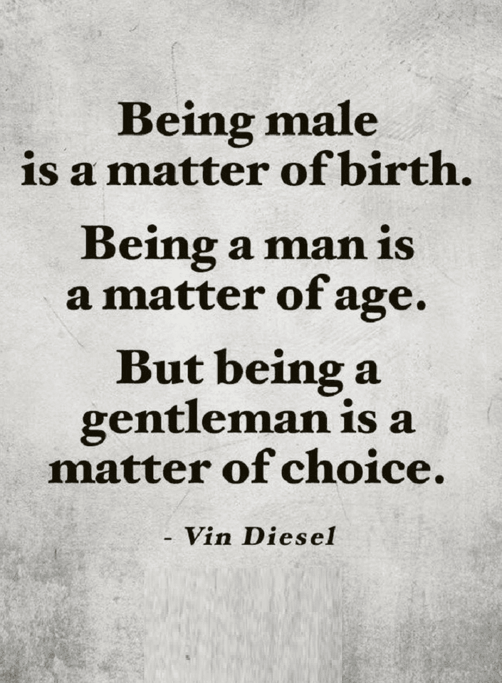 Quotes Physical Traits Only Make You A Male But A Gentlemen Is Made With Character Interesting Quotes Character Quotes Quotes